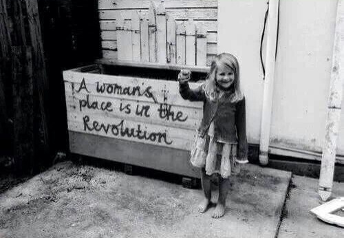 A woman place is in the revolution